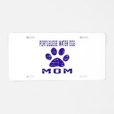 Portuguese Water Dog mom de Aluminum License Plate