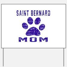 Saint Bernard mom designs Yard Sign