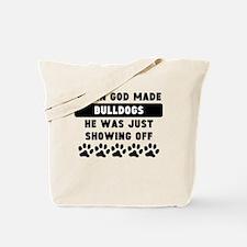When God Made Bulldogs Tote Bag