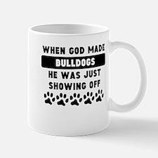 When God Made Bulldogs Mugs