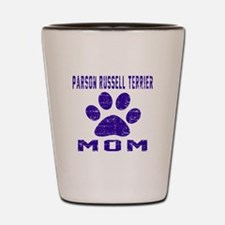 Parson Russell Terrier mom designs Shot Glass