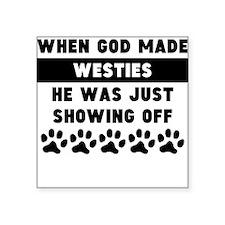 When God Made Westies Sticker