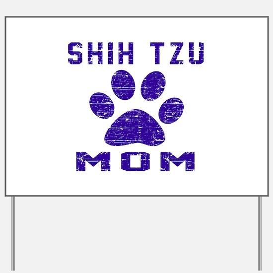 Shih Tzu mom designs Yard Sign