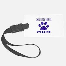Smooth Fox Terrier mom designs Luggage Tag
