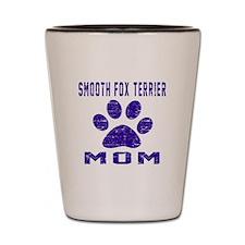 Smooth Fox Terrier mom designs Shot Glass