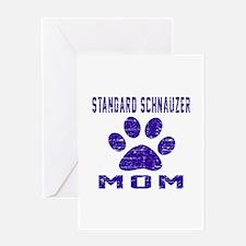 Standard Schnauzer mom designs Greeting Card