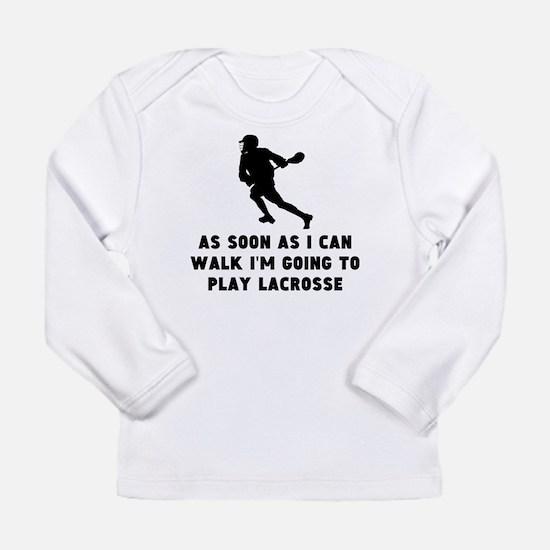 Lacrosse As Soon As I Can Walk Long Sleeve T-Shirt