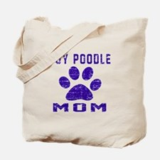 Toy Poodle mom designs Tote Bag
