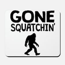 Gone Squatchin Mousepad