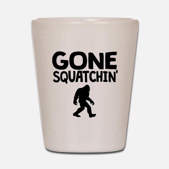 Gone Squatchin Shot Glass