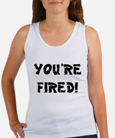 YOURE FIRED! Tank Top