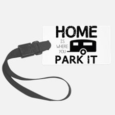 Home is Where You Park It Luggage Tag