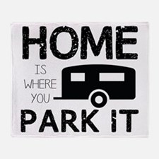 Home is Where You Park It Throw Blanket