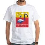 Not your Momma's Flamingo White T-Shirt