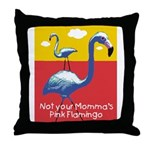 Not your Momma's Flamingo Throw Pillow