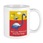 Not your Momma's Flamingo Mug