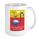 Not your Momma's Flamingo Large Mug