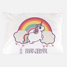 I Believe in Unicorns Pillow Case