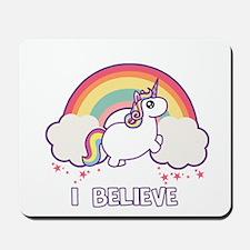 I Believe in Unicorns Mousepad