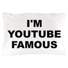 I'm Youtube Famous Pillow Case