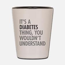 Diabetes Thing Shot Glass