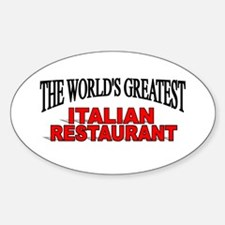 """The World's Greatest Italian Restaurant"" Decal"