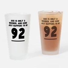 Age Is Only A Number 92nd Birthday Drinking Glass