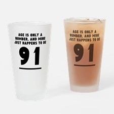 Age Is Only A Number 91st Birthday Drinking Glass