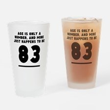 Age Is Only A Number 83rd Birthday Drinking Glass