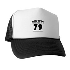 Age Is Only A Number 79th Birthday Trucker Hat