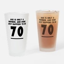 Age Is Only A Number 70th Birthday Drinking Glass