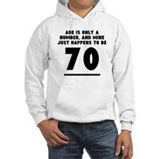 Age Is Only A Number 70th Birthday Hoodie