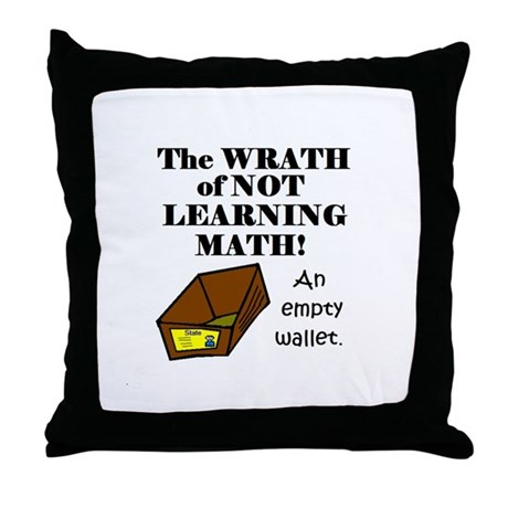 THE WRATH OF NOT LEARNING MAT Throw Pillow