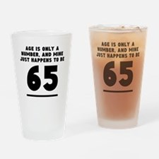 Age Is Only A Number 65th Birthday Drinking Glass