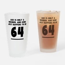 Age Is Only A Number 64th Birthday Drinking Glass