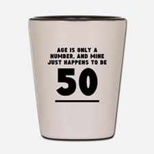 Age Is Only A Number 50th Birthday Shot Glass