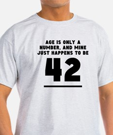 Age Is Only A Number 42nd Birthday T-Shirt