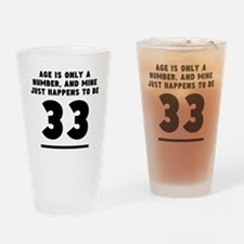 Age Is Only A Number 33rd Birthday Drinking Glass