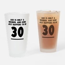 Age Is Only A Number 30th Birthday Drinking Glass