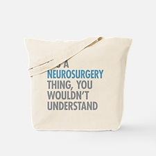 Neurosurgery Thing Tote Bag