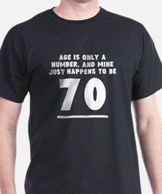 Age Is Only A Number 70th Birthday T-Shirt
