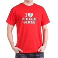 I Love Welsh Girls T-Shirt