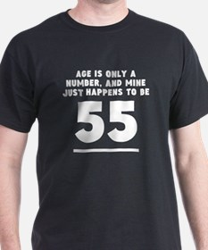 Age Is Only A Number 55th Birthday T-Shirt