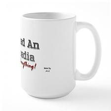 I Don't Need An Encyclopedia. Mug