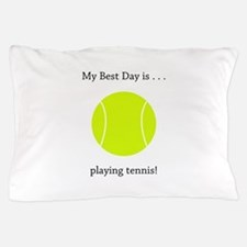 Best Day Playing Tennis Gifts Pillow Case