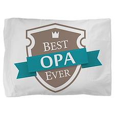 Best Opa Ever Pillow Sham