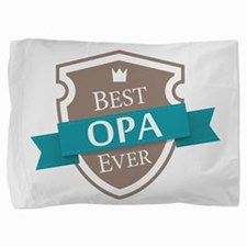 Best Opa Ever Pillow Sham