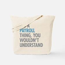 Payroll Thing Tote Bag
