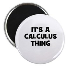 """It's a Calculus Thing 2.25"""" Magnet (10 pack)"""