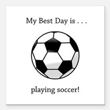"""Best Day Playing Soccer Gifts Square Car Magnet 3"""""""